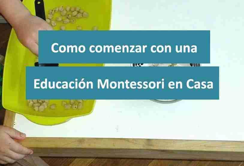 Como comenzar con una educación Montessori en casa
